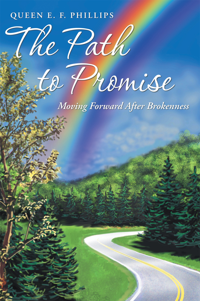 The Path to Promise By: Queen E. F. Phillips