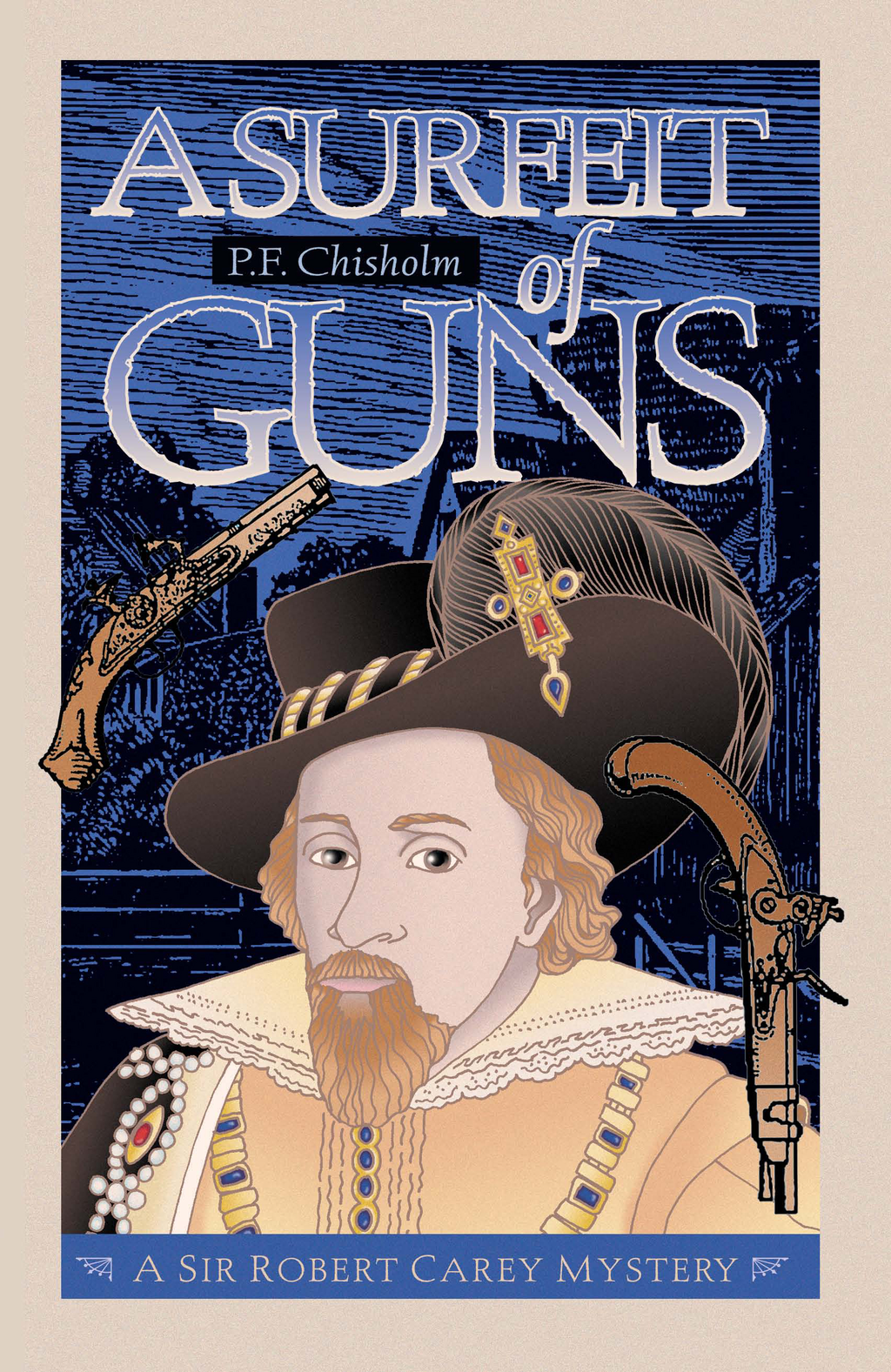 A Surfeit of Guns By: P F Chisholm