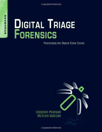 Digital Triage Forensics Processing the Digital Crime Scene