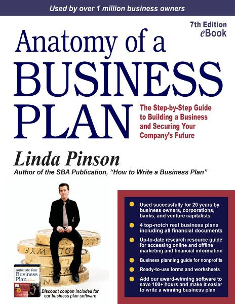 Anatomy of a Business Plan By: Linda Pinson