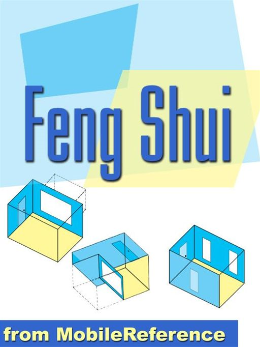 Feng Shui Guide  With Auspicious Directions Calculator: Plan Your Home, Improve Your Relationships, And Achieve Career Success (Mobi Health) By: MobileReference