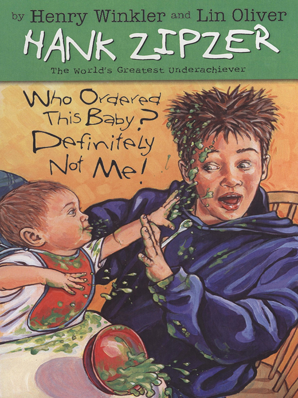 Who Ordered This Baby? Definitely Not Me! #13 By: Henry Winkler,Lin Oliver