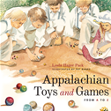 Appalachian Toys And Games From A To Z: