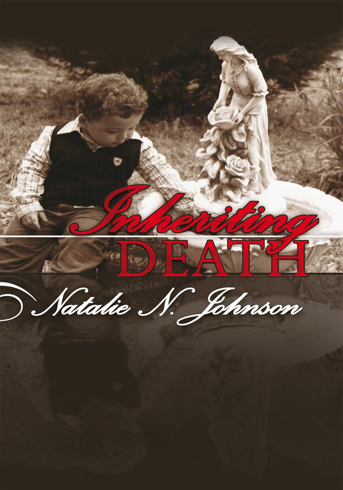 Inheriting Death By: Natalie N. Johnson
