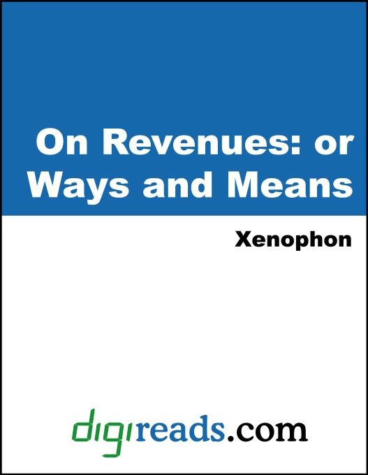Xenophon - On Revenues: or Ways and Means
