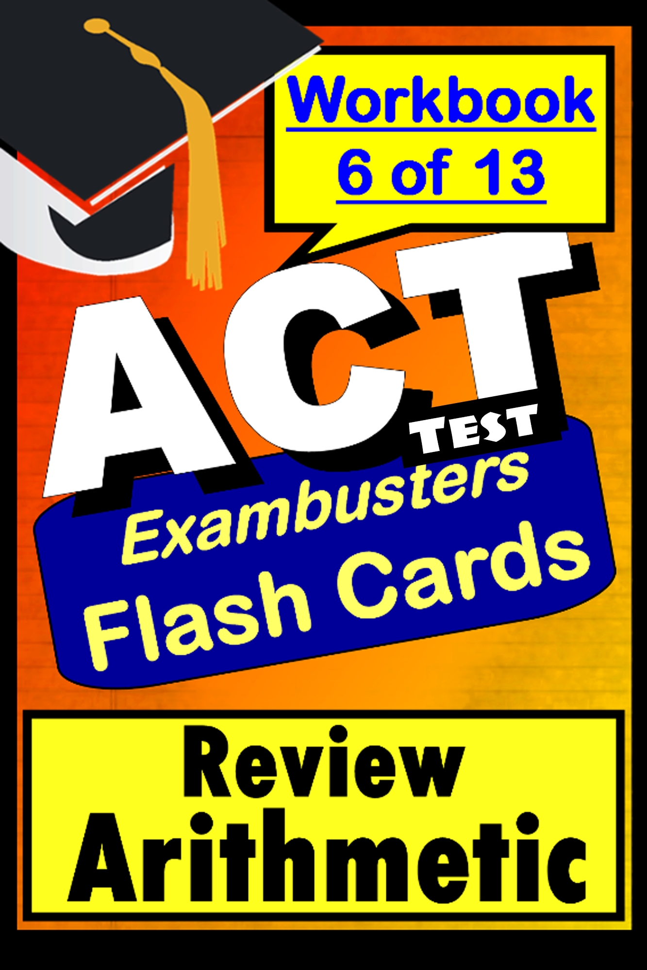 ACT Test Arithmetic--Exambusters Flashcards--Workbook 6 of 13