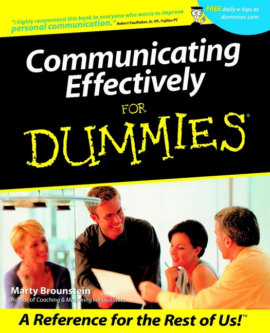 Communicating Effectively For Dummies By: Marty Brounstein