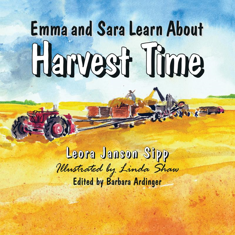 Emma and Sara Learn About Harvest Time By: Leora Janson Sipp