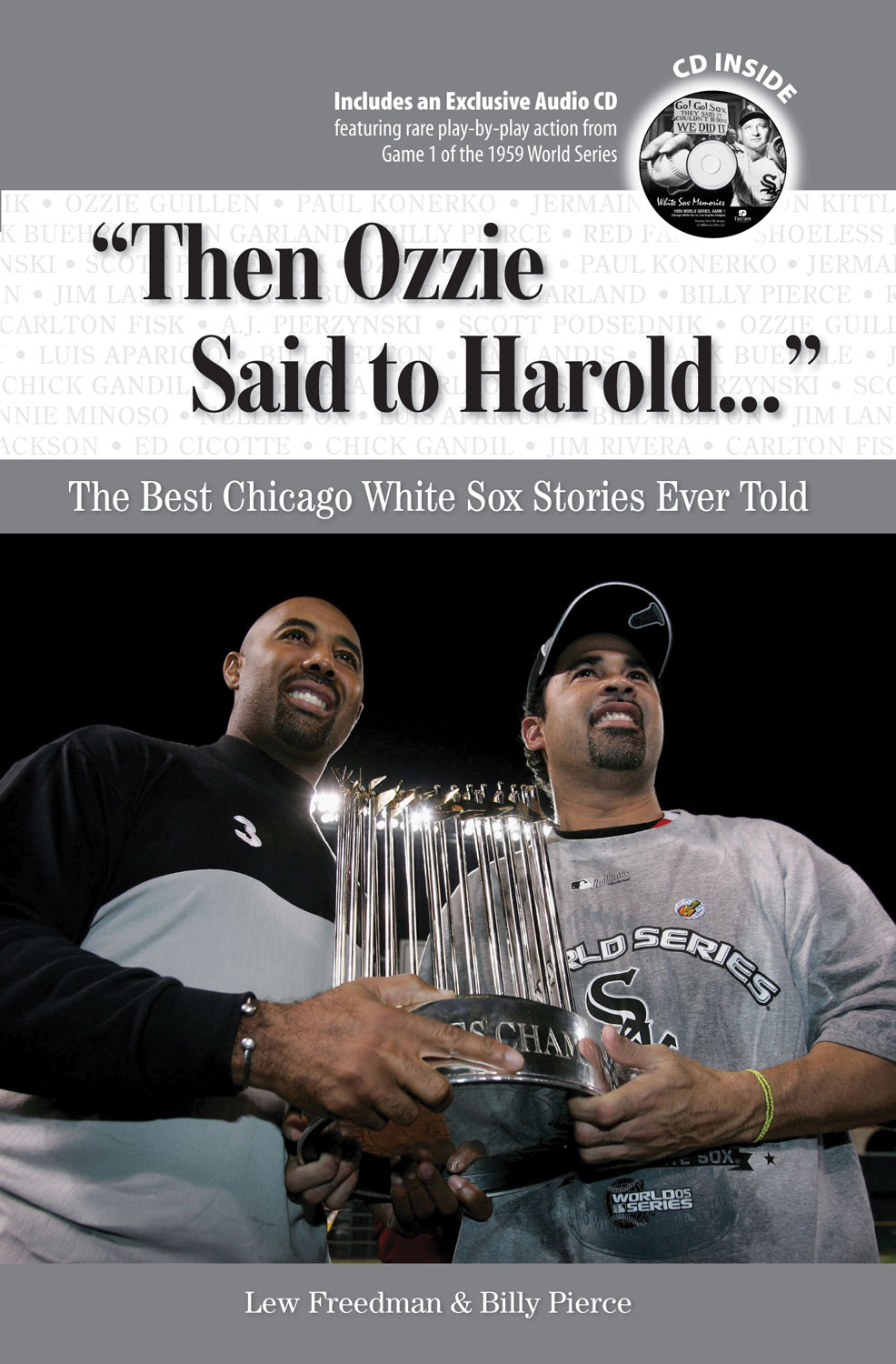 """Then Ozzie Said to Harold. . ."": The Best Chicago White Sox Stories Ever Told"