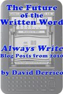 online magazine -  The Future of the Written Word: Always Write Blog Posts from 2010