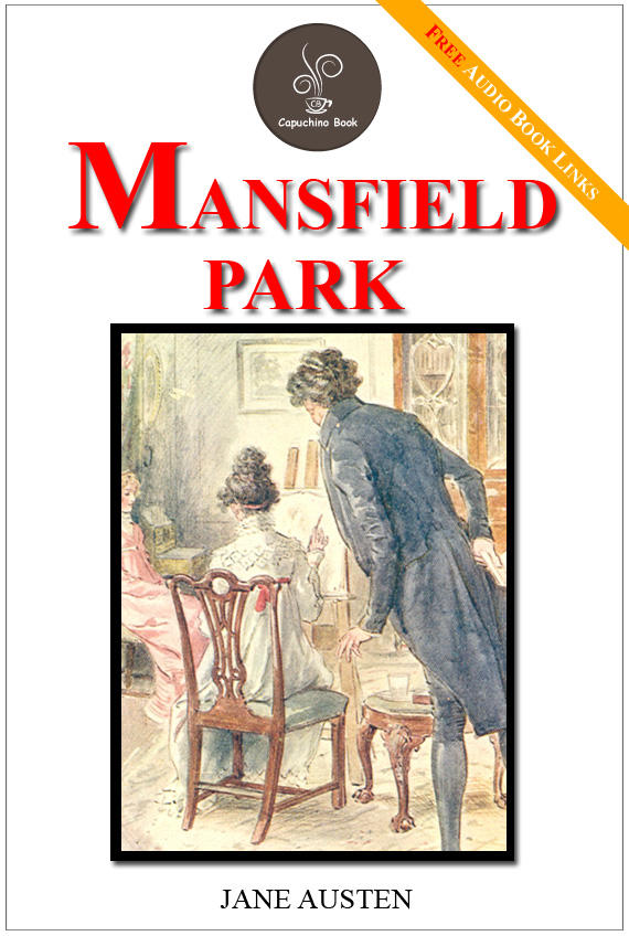 Mansfield park -  (FREE Audiobook Links!) By: Jane Austen