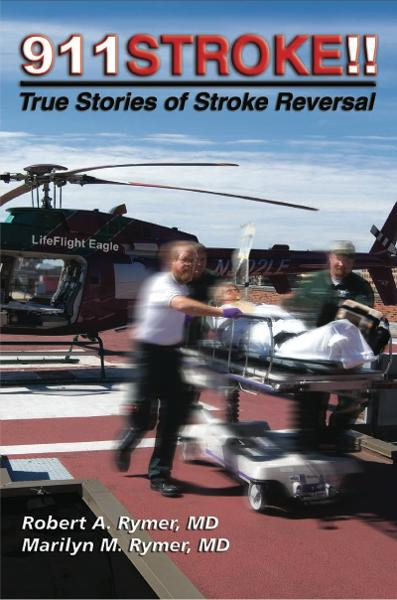 911Stroke!: True Stories of Stroke Reversal By: Marilyn Rymer,Robert Rymer