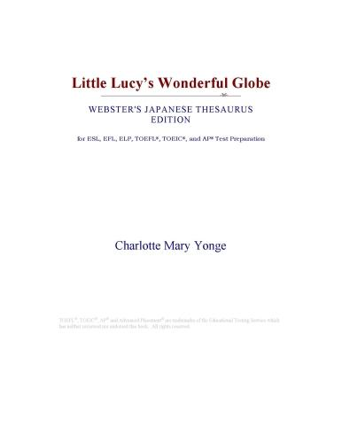 Inc. ICON Group International - Little Lucy¿s Wonderful Globe (Webster's Japanese Thesaurus Edition)