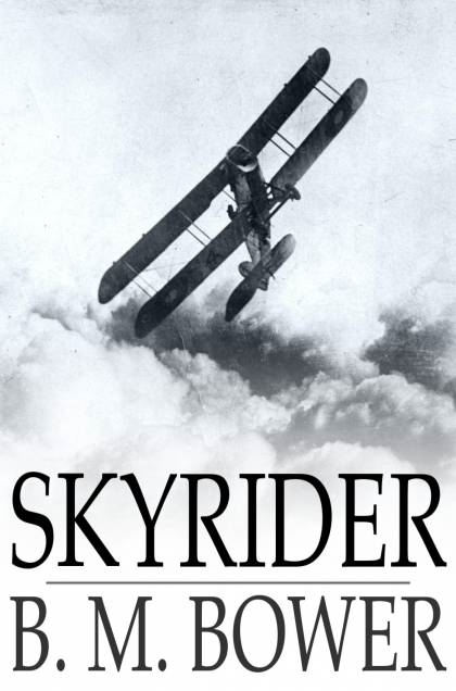 Skyrider By: B. M. Bower