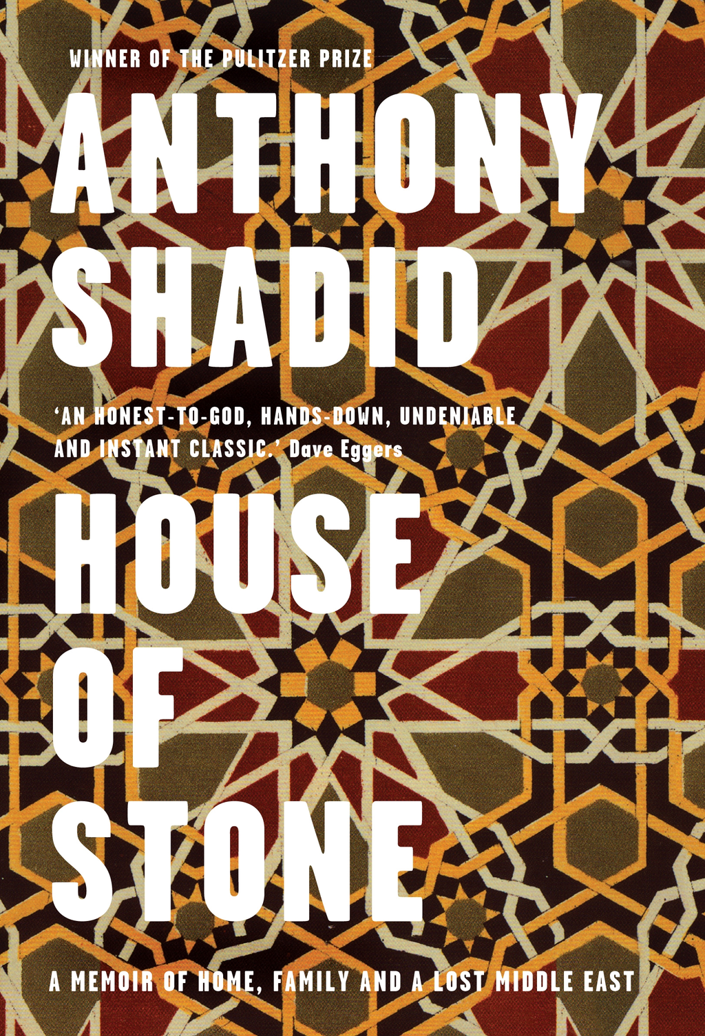 House of Stone A Memoir of Home,  Family and a Lost Middle East