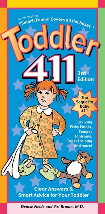 Toddler 411 3e: Clear Answers & Smart Advice For Your Toddler