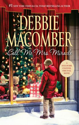 Call Me Mrs. Miracle By: Debbie Macomber