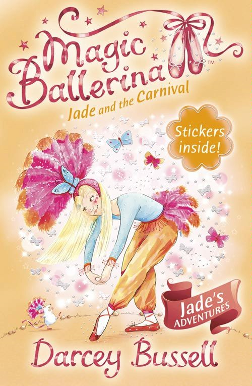 Jade and the Carnival (Magic Ballerina, Book 22) By: Darcey Bussell