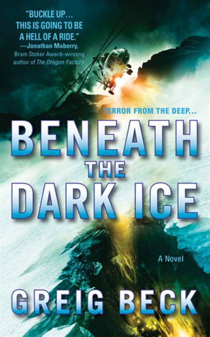 Beneath the Dark Ice By: Greig Beck