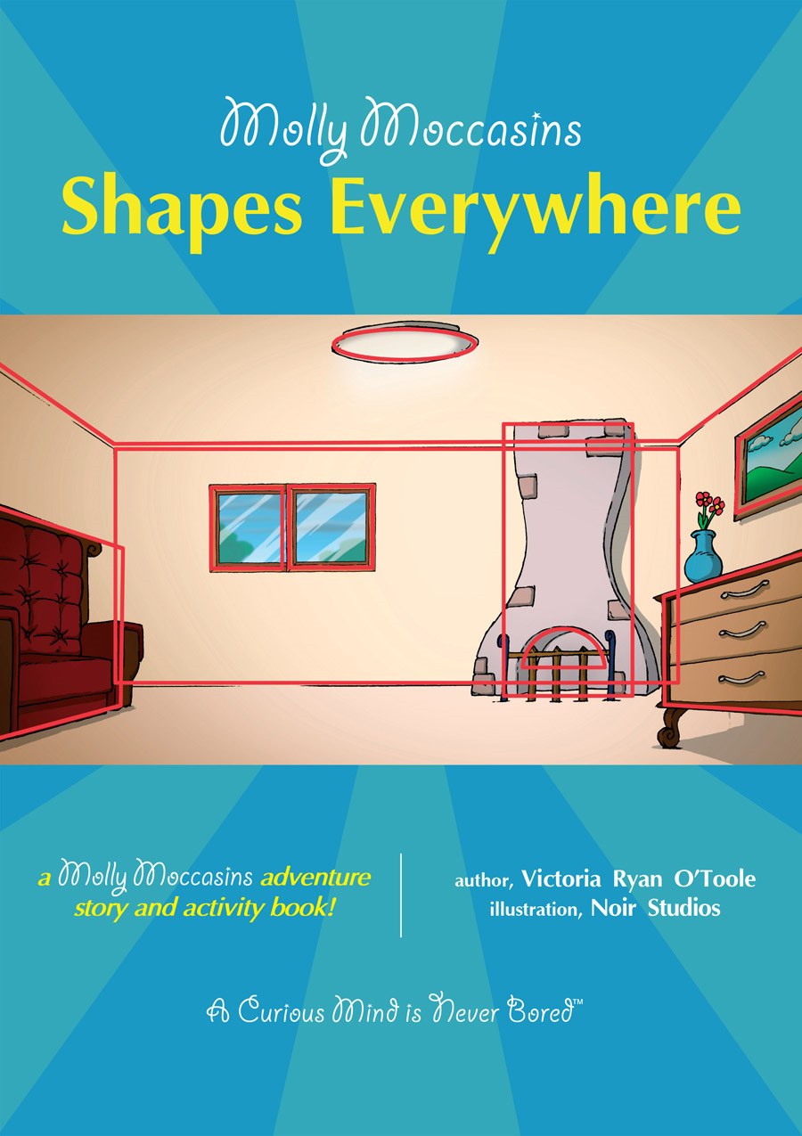Shapes Everywhere By: Victoria Ryan O'Toole,Urban Fox Studios