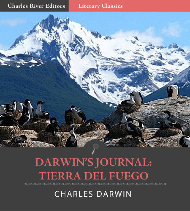 Darwins Journal: Tierra del Fuego (Illustrated Edition)