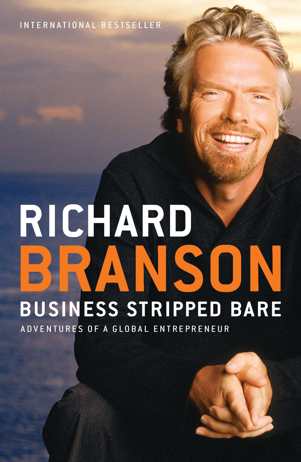 Business Stripped Bare: Adventures of a Global Entrepreneur By: Richard Branson