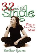 download 32 and Still Single? book