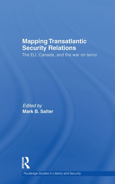 Mapping Transatlantic Security Relations: The EU, Canada and the War on Terror