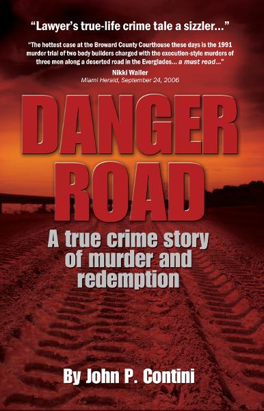 Danger Road: A True Crime Story of Murder and Redemption By: John P. Contini