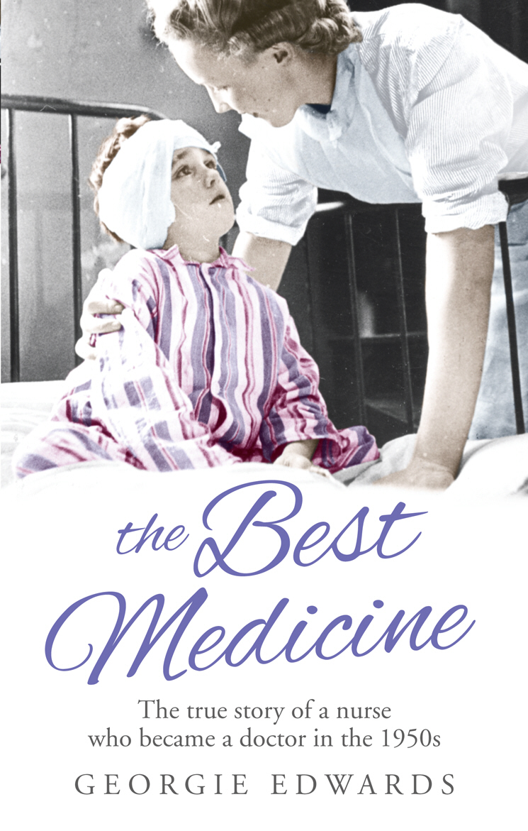 The Best Medicine The True Story of a Nurse who became a Doctor in the 1950s