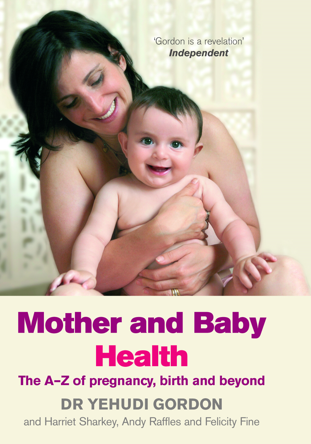 Mother and Baby Health The A-Z of pregnancy,  birth and beyond