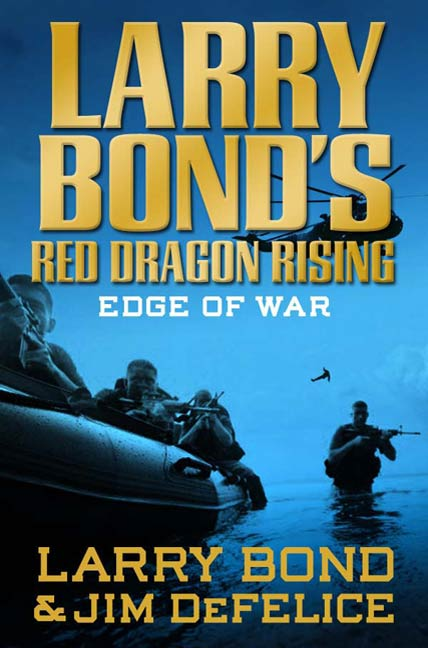 Larry Bond's Red Dragon Rising: Edge of War By: Jim DeFelice,Larry Bond