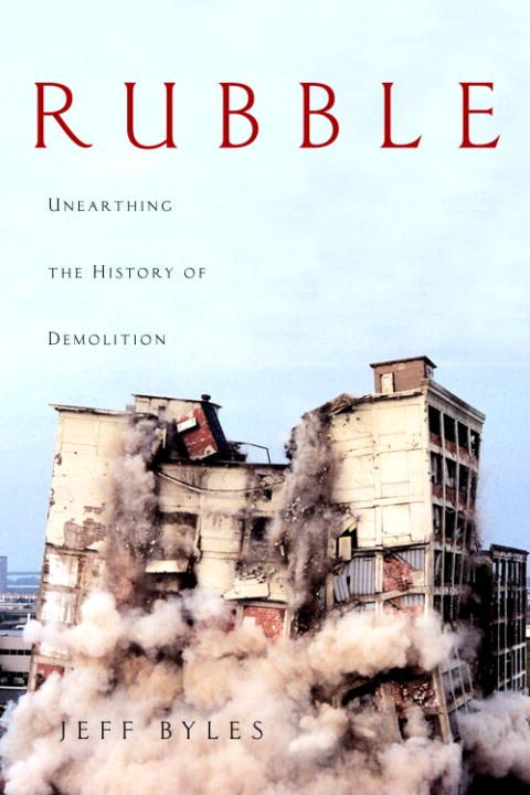 Rubble By: Jeff Byles