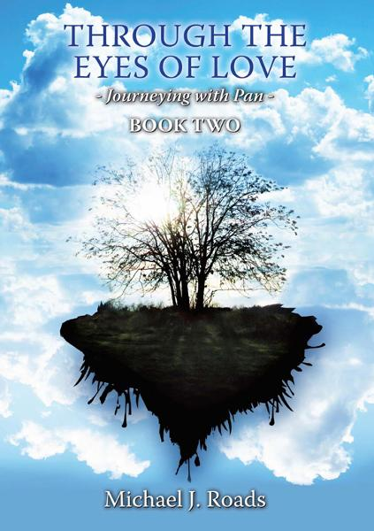 Through the Eyes of Love: Journeying with Pan Book Two