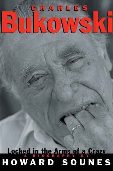 Charles Bukowski By: Howard Sounes