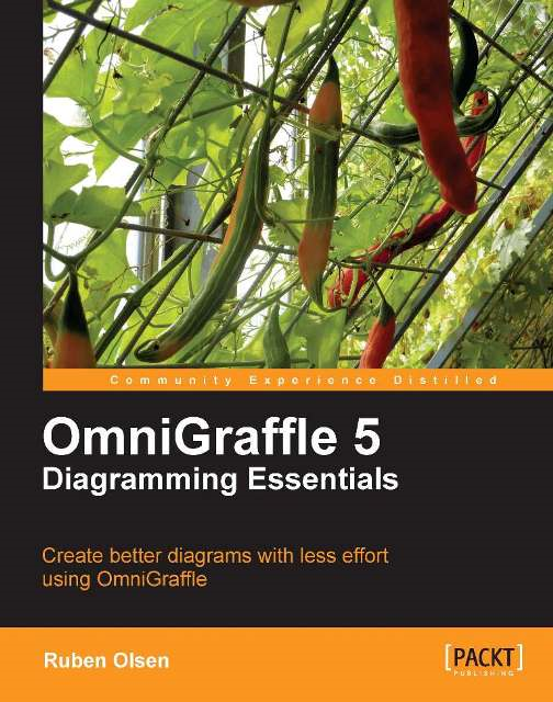 OmniGraffle 5 Diagramming Essentials By: Ruben Olsen