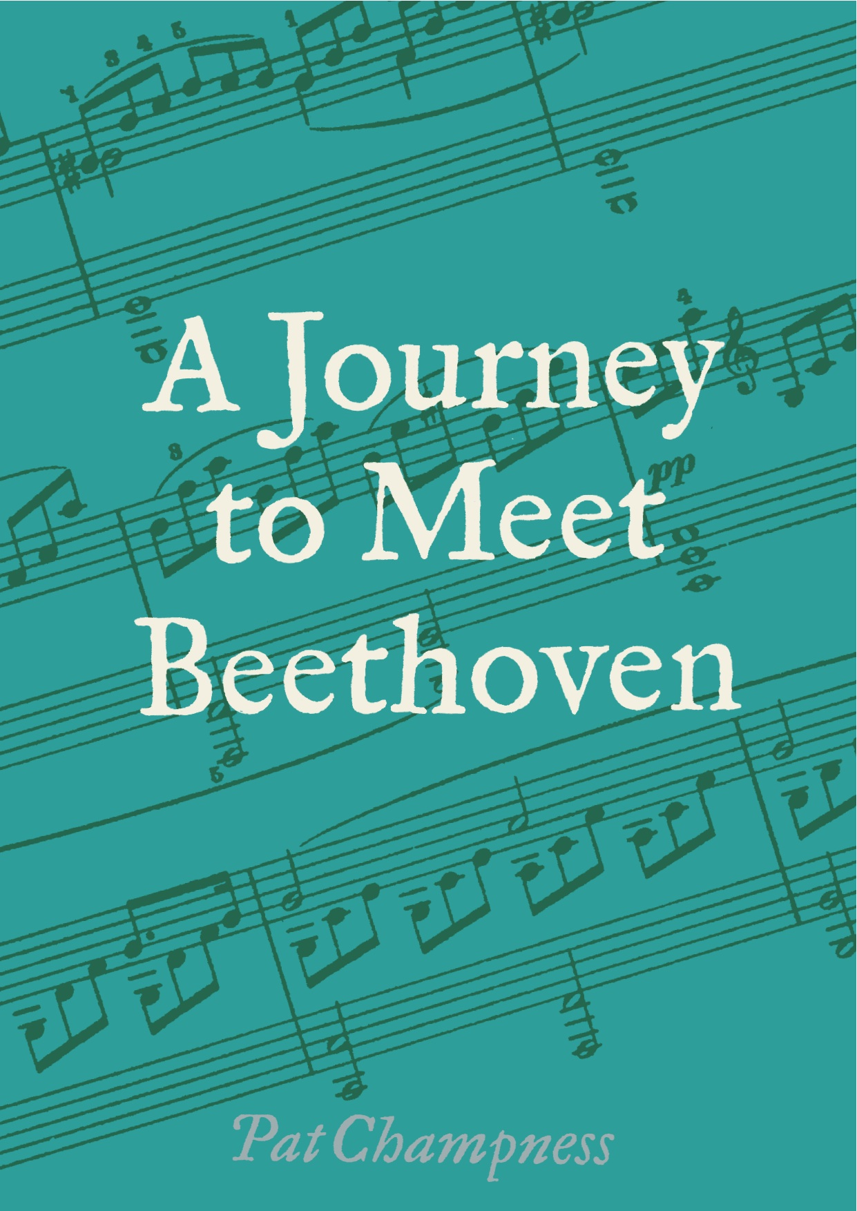 Journey to Meet Beethoven By: Pat Champness