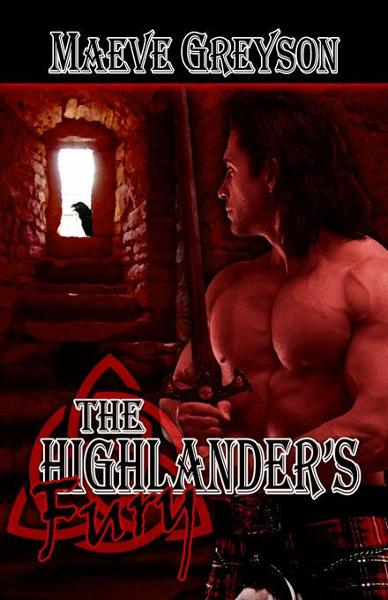 The Highlander's Fury By: Greyson, Maeve