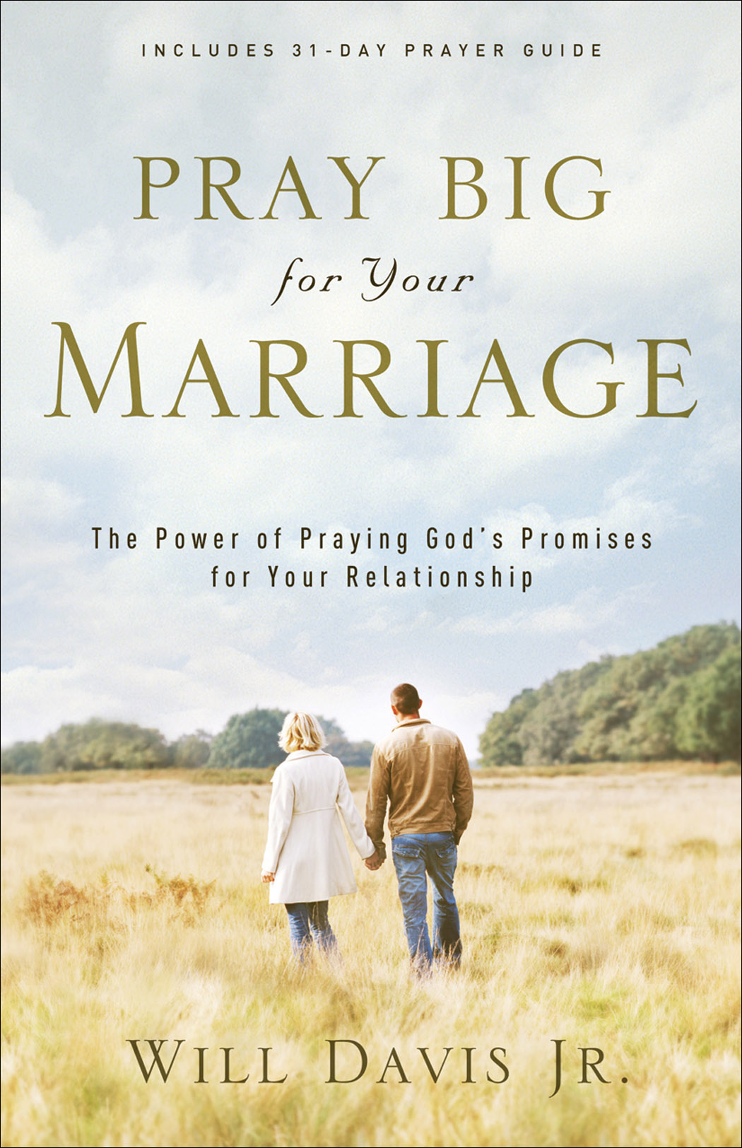 Pray Big for Your Marriage By: Will Jr. Davis