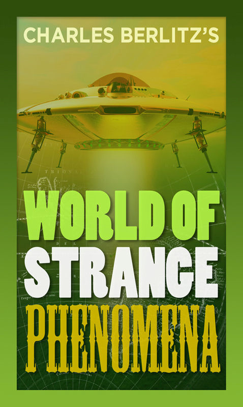 Charles Berlitz's World of Strange Phenomena By: Charles Berlitz