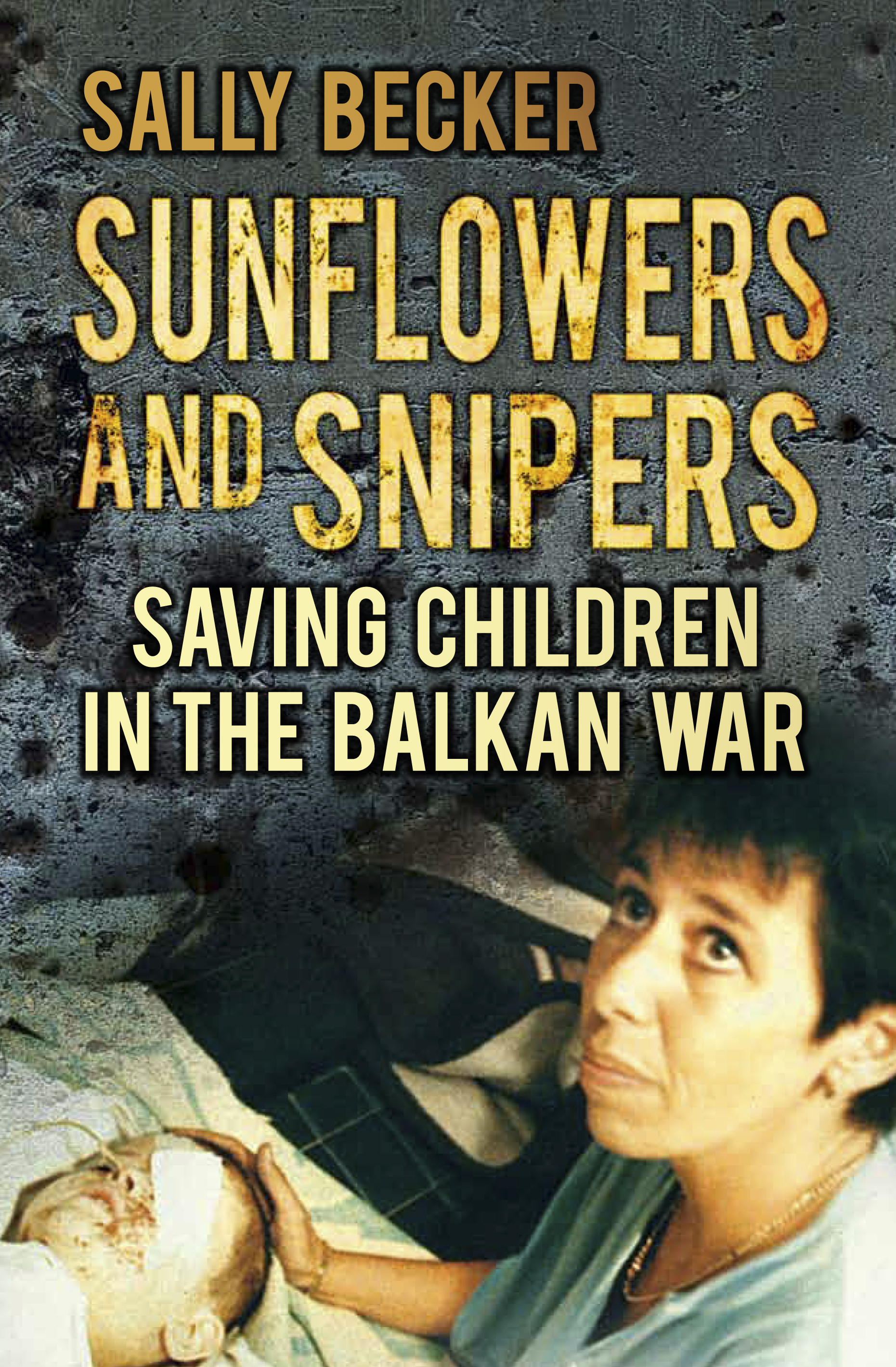 Sunflowers and Snipers By: Sally Becker