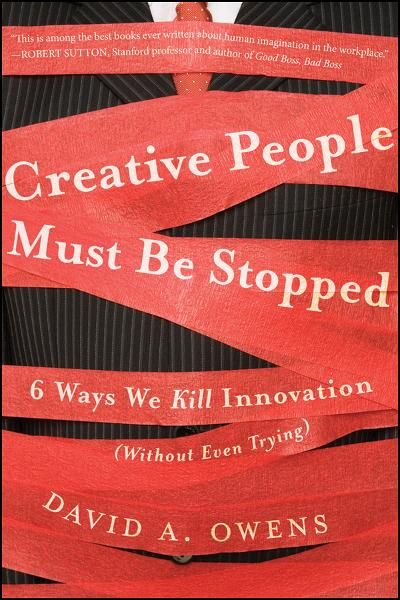 Creative People Must Be Stopped By: David A Owens