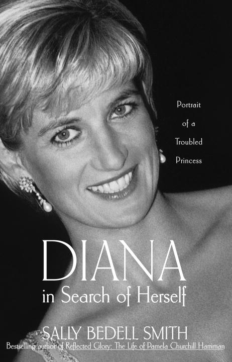 Diana in Search of Herself By: Sally Bedell Smith
