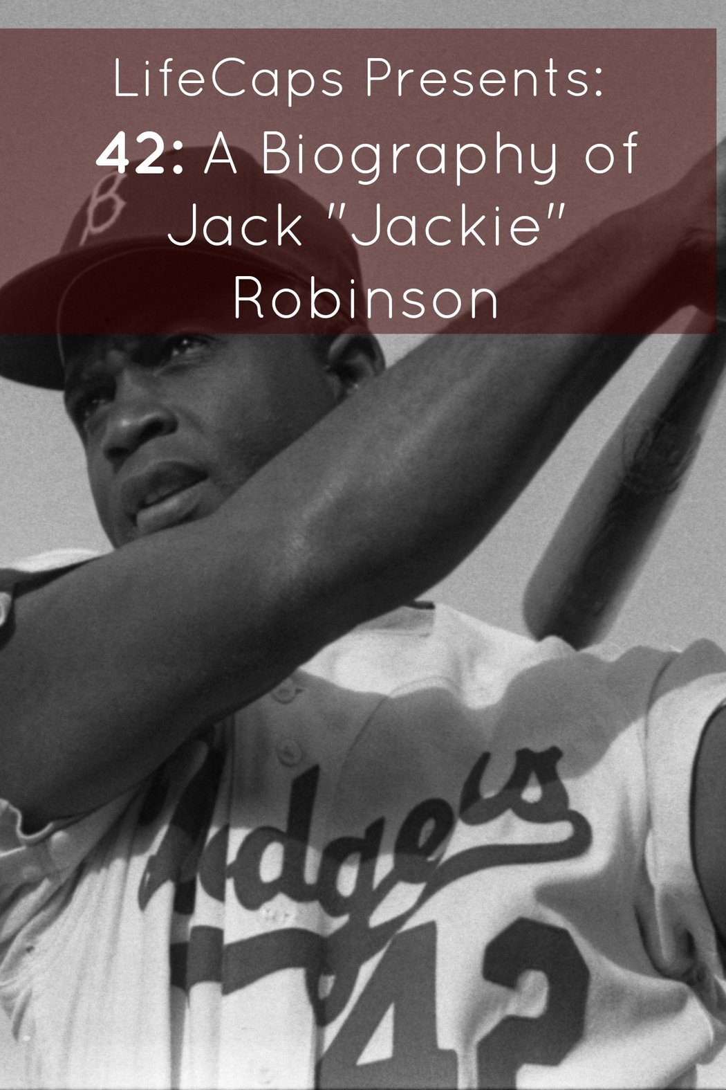 "42: A Biography of Jack ""Jackie"" Robinson By: Frank Foster"