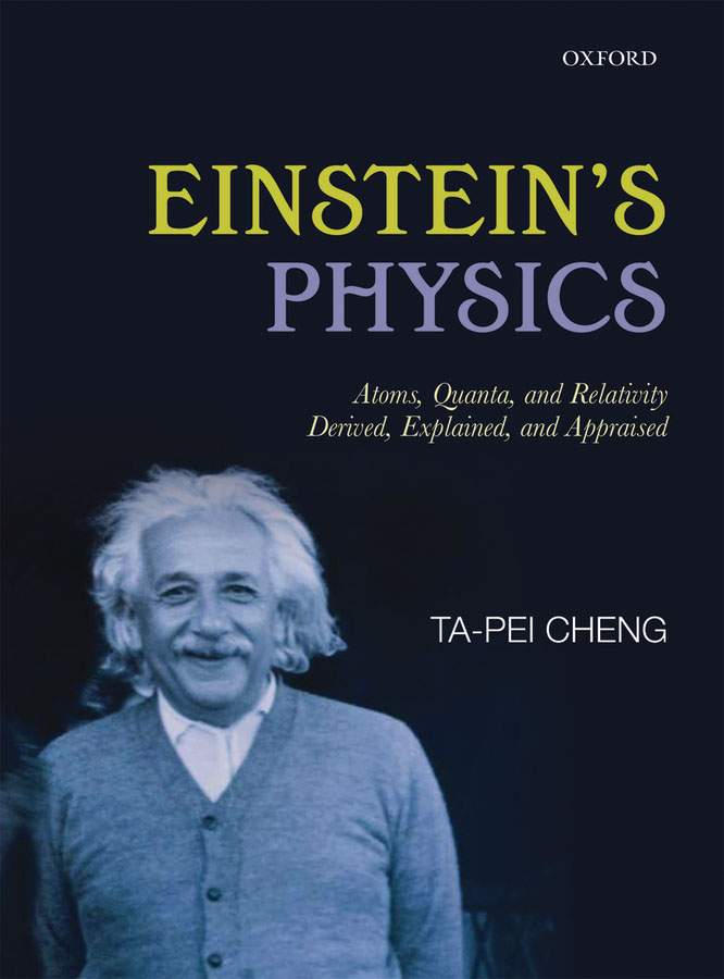 Einstein's Physics: Atoms,  Quanta,  and Relativity - Derived,  Explained,  and Appraised