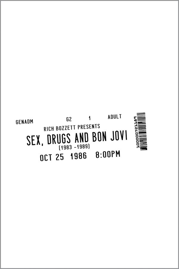 Sex, Drugs And Bon Jovi By: Rich Bozzett