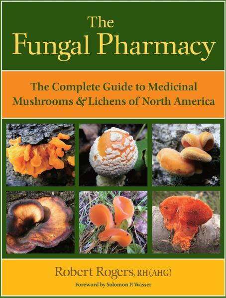 The Fungal Pharmacy By: Robert Rogers