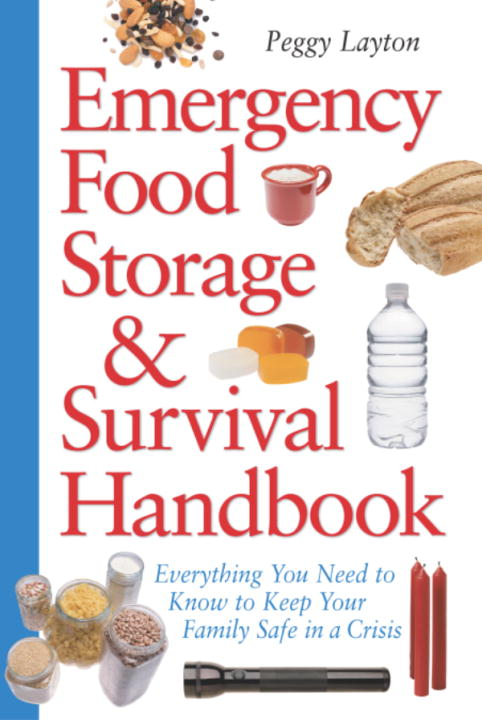 Emergency Food Storage & Survival Handbook By: Peggy Layton