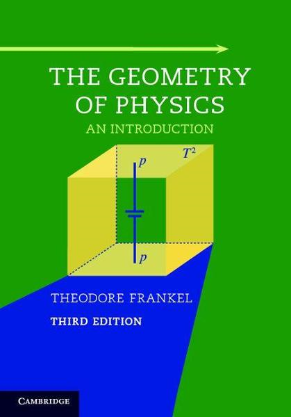 The Geometry of Physics By: Frankel, Theodore