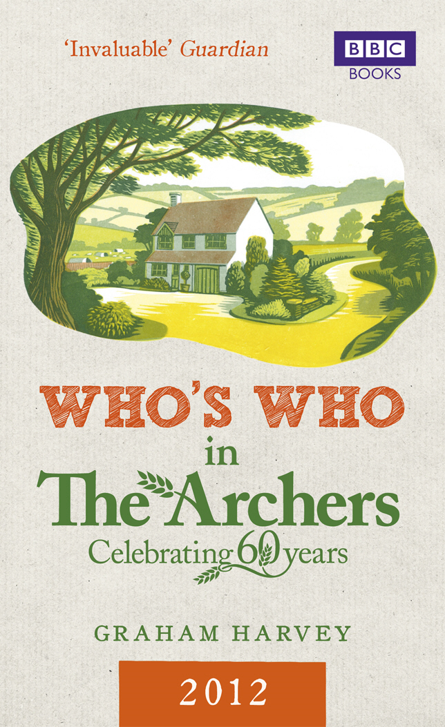 Who's Who in The Archers 2012 An A-Z of Britain's Most Popular Radio Drama